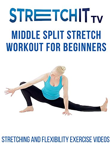 Stretching and Flexibility Exercise Videos | Middle Split Stretch Workout for Beginners