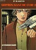 echange, troc Makyo - Le Corbeau blanc (Grimion Gant de Cuir)