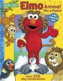 Sesame Street Elmo's Animal Mix & Match (Sesame Street (Reader's Digest)) (0794414443) by Monica, Carol