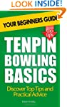 Tenpin Bowling Basics: Your Beginners...