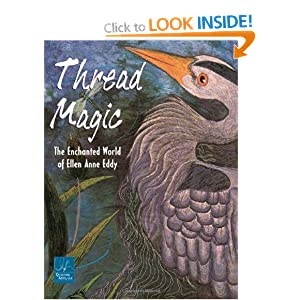 Thread Magic: The Enchanted World of Ellen Anne Eddy