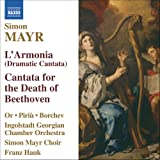Simon Mayr: L&#39;Armonia; Cantata for the Death of Beethoven
