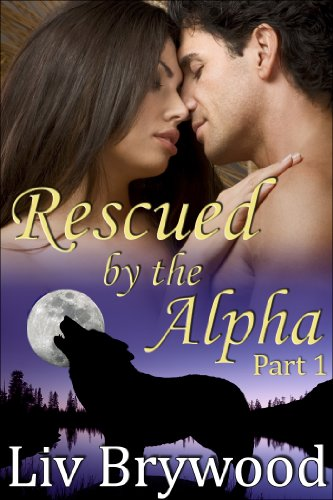 Rescued by the Alpha: Part 1, BBW Werewolf Romance (Feral Protectors)