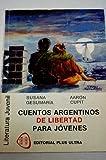 img - for Cuentos argentinos de libertad para los j venes / Cuentos argentinos de libertad para los jovenes book / textbook / text book