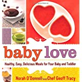 Baby Love: Healthy, Easy, Delicious Meals for Your Baby and Toddler ~ Norah O'Donnell