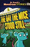 img - for The Day the Mice Stood Still (Dr. Roach's Monstrous Stories) book / textbook / text book