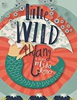 Little Wild Thang: A Diary