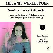...von Bankräubern, Verfolgungswahn und der ganz großen Enttäuschung (Nicole und andere Katastrophen 7) | Melanie Werlberger