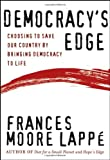 Democracy's Edge: Choosing to Save Our Country by Bringing Democracy to Life (0787943118) by Lappe, Frances Moore