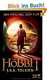 Der Hobbit: oder Hin und zur�ck. Das Original zum Film
