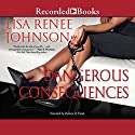 Dangerous Consequences Audiobook by Lisa Renee Johnson Narrated by Patricia R. Floyd