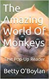 The Amazing World Of Monkeys: Text Pop-Up Reader
