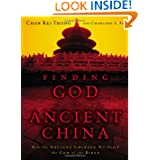 Finding God in Ancient China: How the Ancient Chinese Worshiped the God of the Bible