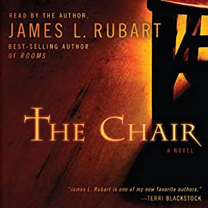 The Chair: A Novel | [James L Rubart]