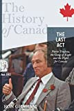 The Last Act:  Pierre Trudeau, the Gang of Eight, and the Fight for Canada: The History of Canada (0670066621) by Graham, Ron