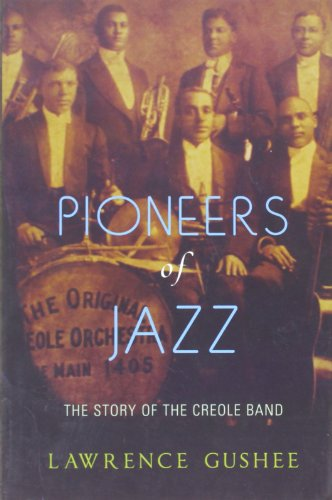 Pioneers Of Jazz: The Story Of The Creole Band