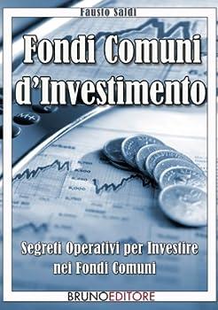 fondi comuni d'investimento (italian edition) - fausto saldi