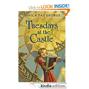 Kindle Book Bargains: Tuesdays at the Castle, by Jessica Day George. Publisher: Bloomsbury USA Childrens; 1 edition (October 25, 2011)
