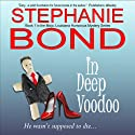 In Deep Voodoo: Mojo, Louisiana Humorous Mystery Series, Book 1 (       UNABRIDGED) by Stephanie Bond Narrated by Maureen Jones