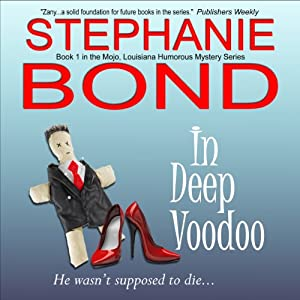 In Deep Voodoo: Mojo, Louisiana Humorous Mystery Series, Book 1 | [Stephanie Bond]