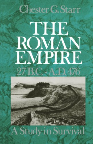 Image for The Roman Empire, 27 B.C.-A.D. 476: A Study in Survival