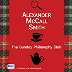 The Sunday Philosophy Club: An Isabel Dalhousie Story, Book 1 (       UNABRIDGED) by Alexander McCall Smith Narrated by Hilary Neville