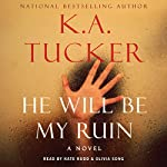 He Will Be My Ruin | K. A. Tucker