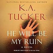 He Will Be My Ruin | [K. A. Tucker]