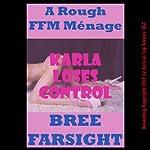 Karla Loses Control: A Rough FFM Ménage à Trois | Bree Farsight