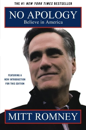 No Apology: Believe in America: Mitt Romney: 9780312671730: Amazon.com: Books