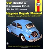 VW Beetle & Karmann Ghia 1954 through 1979 All Models (Haynes Repair Manual) ~ John Haynes