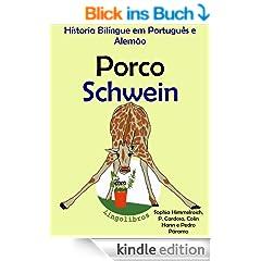 """H�storia Bil�ngue em Portugu�s e Alem�o: Porco - Schwein (S�rie """"Aprender alem�o"""" Livro 2) (Portuguese Edition)"""