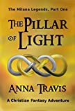 img - for The Pillar of Light: The Milana Legends, Part One, A Christian Fantasy Adventure book / textbook / text book