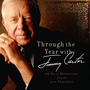 Through the Year with Jimmy Carter: 366 Daily Meditations from the 39th President | [Jimmy Carter]
