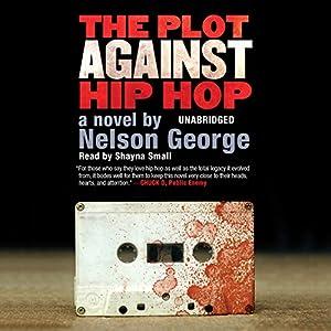 The Plot Against Hip Hop Audiobook