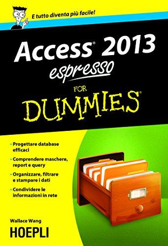 Access 2013 espresso For Dummies Hoepli for Dummies PDF