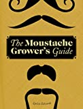 The Moustache Growers Guide