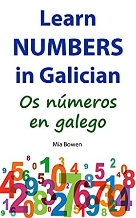 Learn Numbers in Galician: Os números en galego (Learn Galician Book