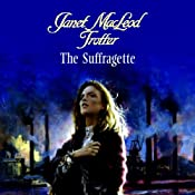 The Suffragette | [Janet MacLeod Trotter]