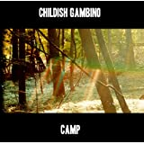 Camp [Explicit] ~ Childish Gambino
