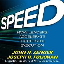Speed: How Leaders Accelerate Successful Execution | Livre audio Auteur(s) : John H. Zenger, Joseph R. Folkman Narrateur(s) : Dave Clark