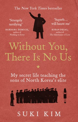 without-you-there-is-no-us-my-secret-life-teaching-the-sons-of-north-koreas-elite