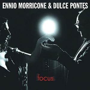 Ennio Morricone, Dulce Pontes - Focus - Amazon.com Music
