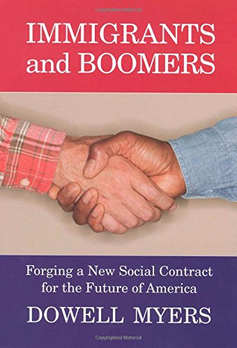 Immigrants and Boomers: Forging a New Social Contract for...