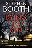 Stephen Booth Dying to Sin (Cooper & Fry Mysteries)