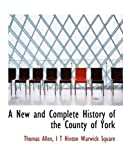 A New and Complete History of the County of York (1140604759) by Allen, Thomas