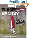Planet Banksy: The Man, His Work and...