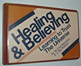 img - for Healing and Believing - Learning to Trust the Universe: Four Audio Cassette Tapes in Case book / textbook / text book