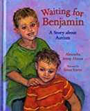 img - for Waiting For Benjamin: A Story about Autism book / textbook / text book