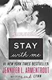 Stay with Me: A Novel (Wait for You Saga) by J. Lynn